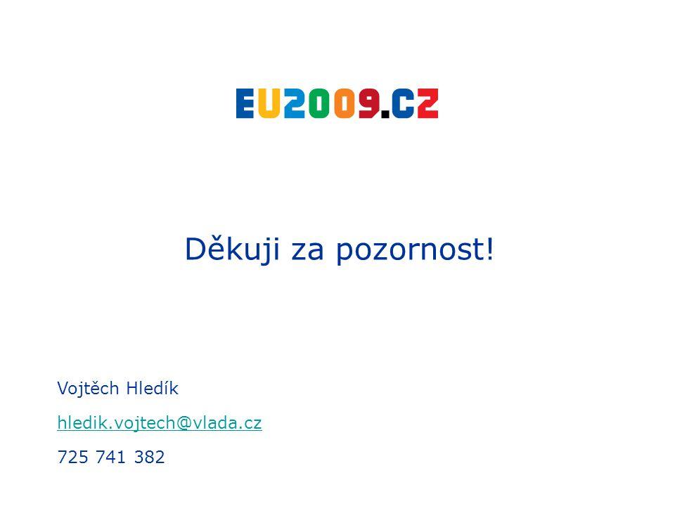 Děkuji za pozornost! Vojtěch Hledík hledik.vojtech@vlada.cz 725 741 382