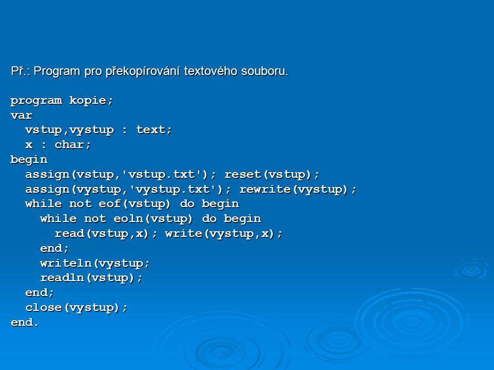 Př.: Program pro překopírování textového souboru.