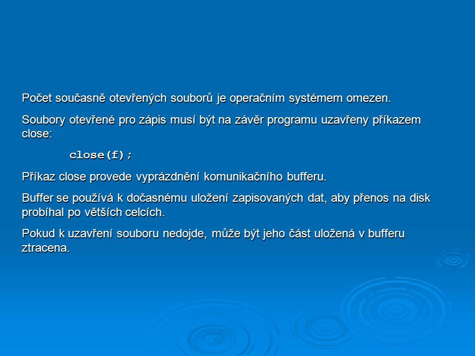 Počet současně otevřených souborů je operačním systémem omezen.