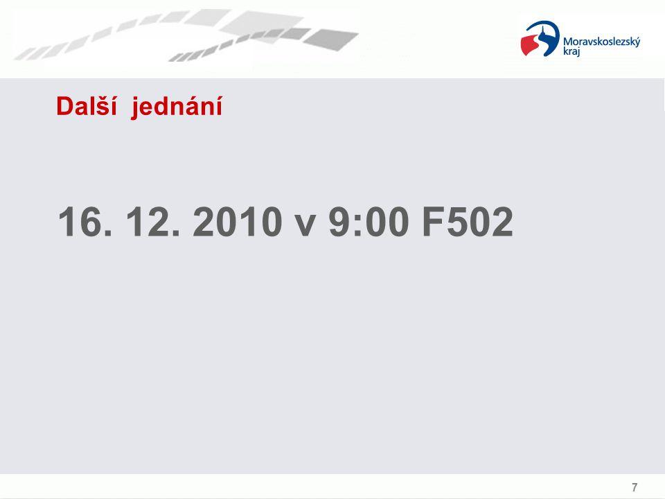 Další jednání 16. 12. 2010 v 9:00 F502 7