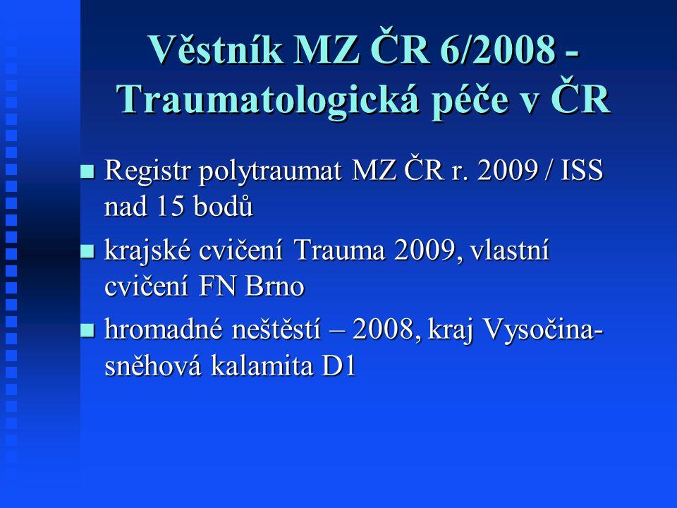 Věstník MZ ČR 6/2008 - Traumatologická péče v ČR Registr polytraumat MZ ČR r.