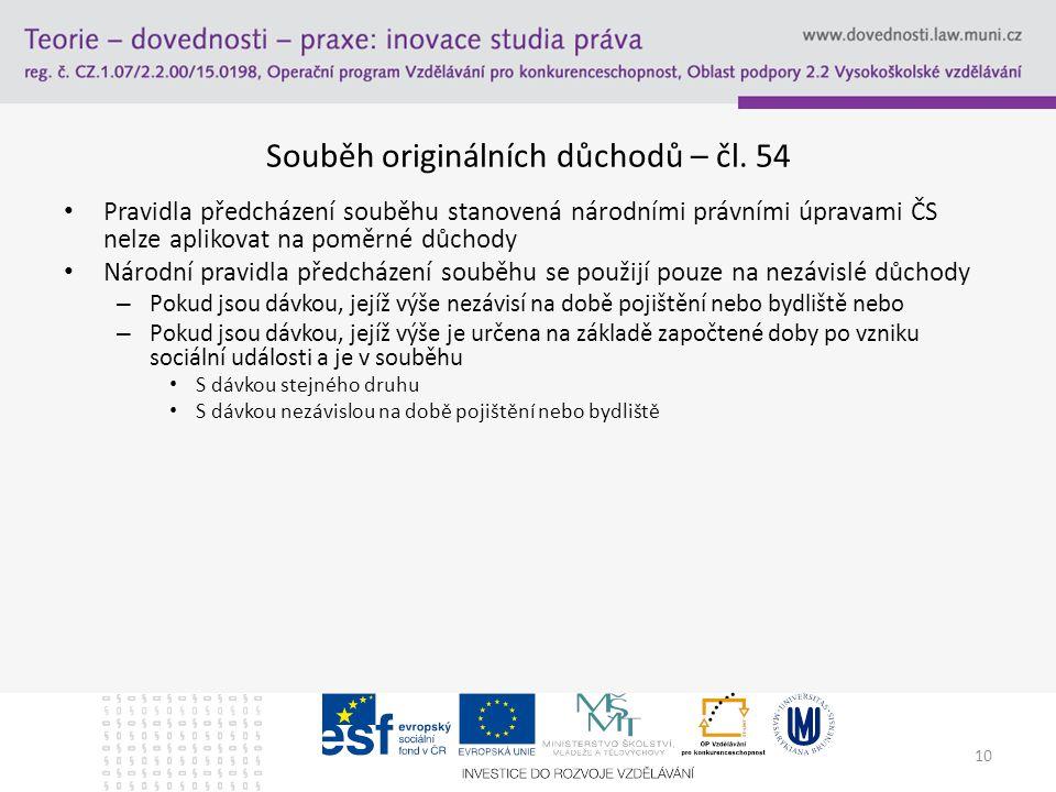 10 Souběh originálních důchodů – čl.