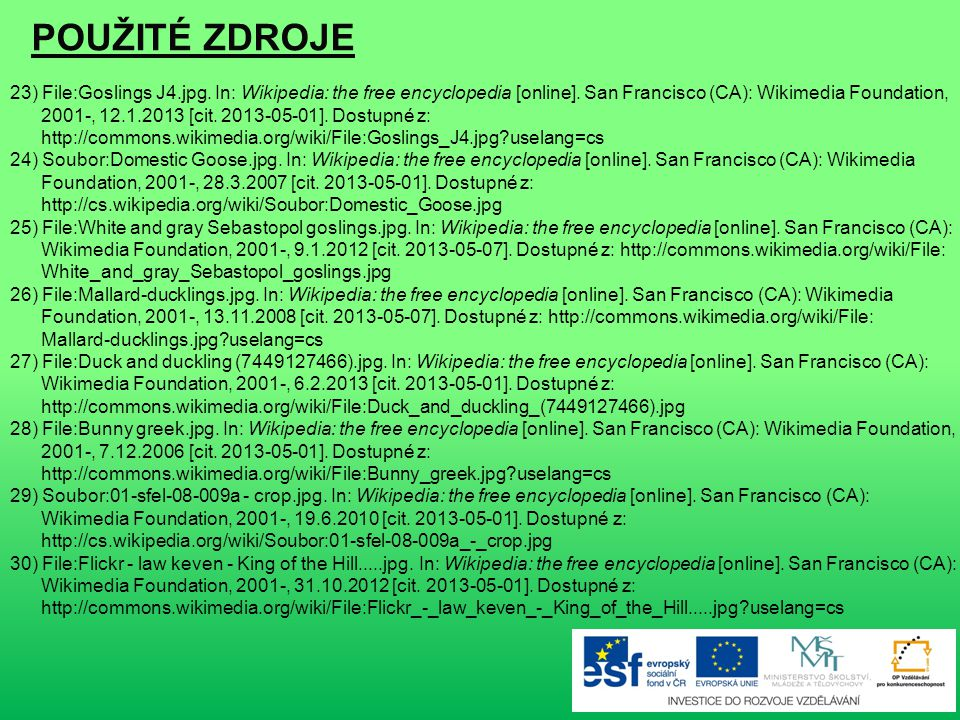 POUŽITÉ ZDROJE 14) Soubor:Sow with piglet.jpg. In: Wikipedia: the free encyclopedia [online]. San Francisco (CA): Wikimedia Foundation, 2001-, 11.3.20