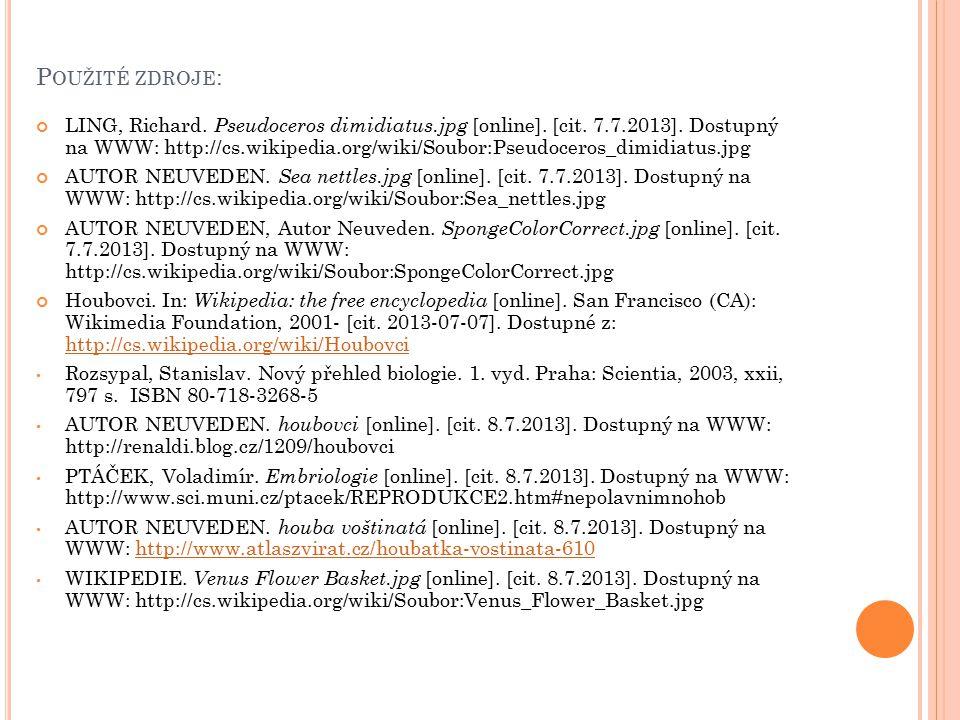 P OUŽITÉ ZDROJE : LING, Richard. Pseudoceros dimidiatus.jpg [online]. [cit. 7.7.2013]. Dostupný na WWW: http://cs.wikipedia.org/wiki/Soubor:Pseudocero
