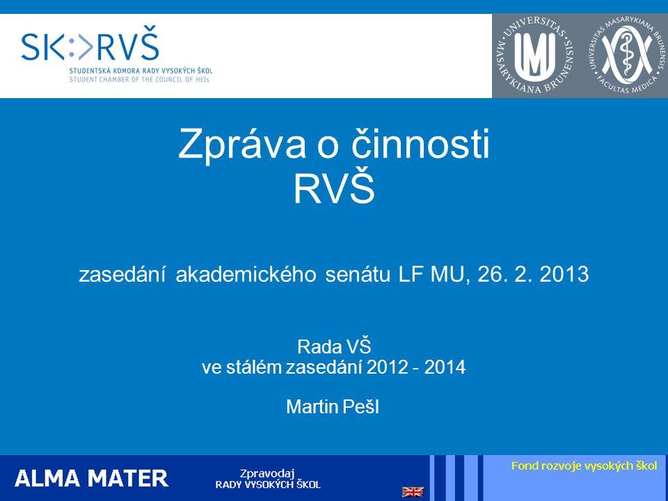 Zpráva o činnosti RVŠ zasedání akademického senátu LF MU, 26.