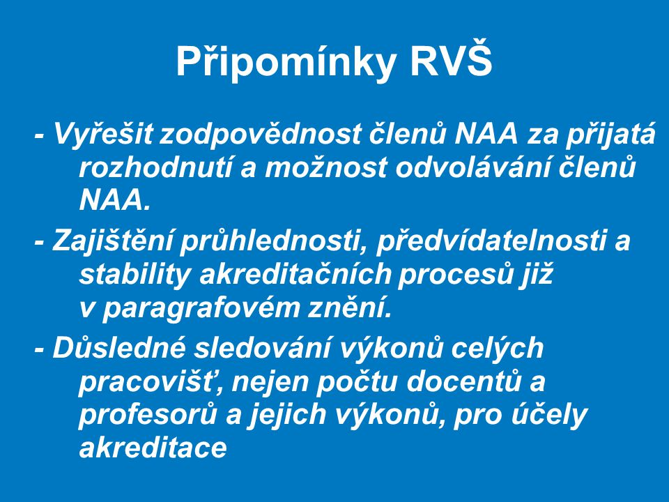Připomínky RVŠ - Vyřešit zodpovědnost členů NAA za přijatá rozhodnutí a možnost odvolávání členů NAA.