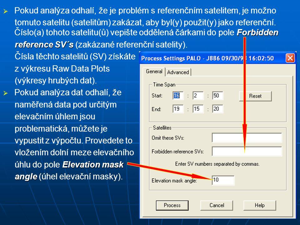   Pokud analýza odhalí, že je problém s referenčním satelitem, je možno Forbidden tomuto satelitu (satelitům) zakázat, aby byl(y) použit(y) jako referenční.