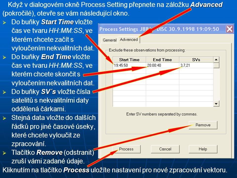 Advanced Když v dialogovém okně Process Setting přepnete na záložku Advanced (pokročilé), otevře se vám následující okno.  Start Time  Do buňky Star