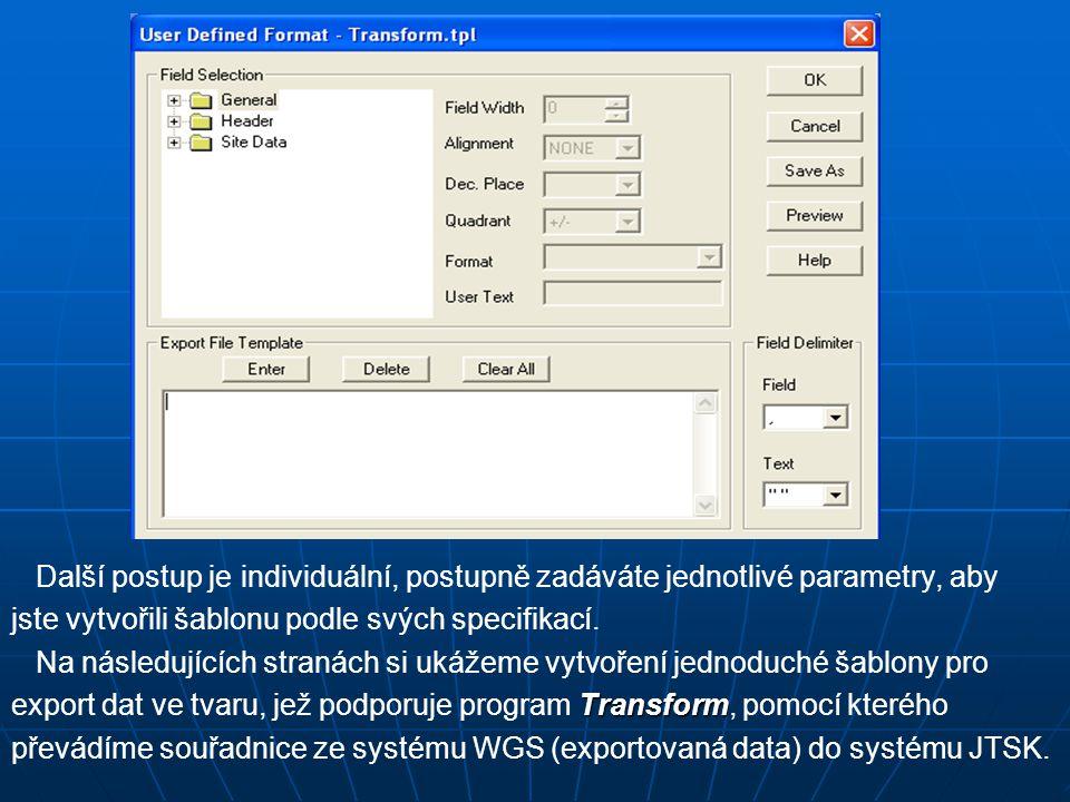 Další postup je individuální, postupně zadáváte jednotlivé parametry, aby jste vytvořili šablonu podle svých specifikací.