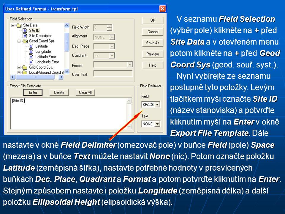 Field DelimiterFieldSpace nastavte v okně Field Delimiter (omezovač pole) v buňce Field (pole) Space TextNone (mezera) a v buňce Text můžete nastavit