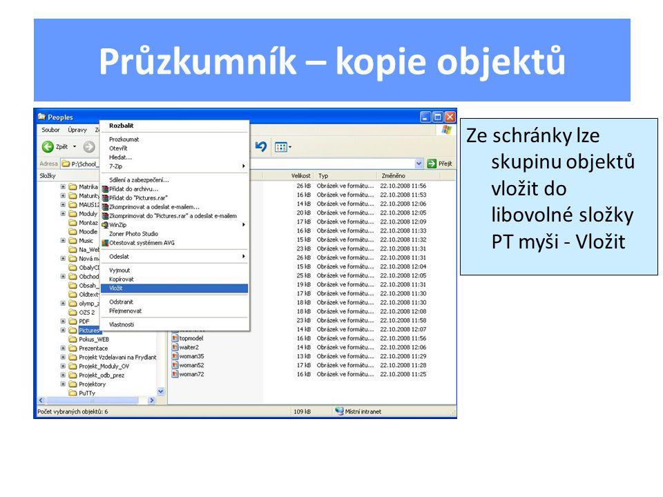 Průzkumník – přejmenování objektů PT myši – vyvolá lokální nabídku, vybere se volba přejmenovat; Lze též užít klávesu F2 a zadat nové jméno Jméno objektu: Max.