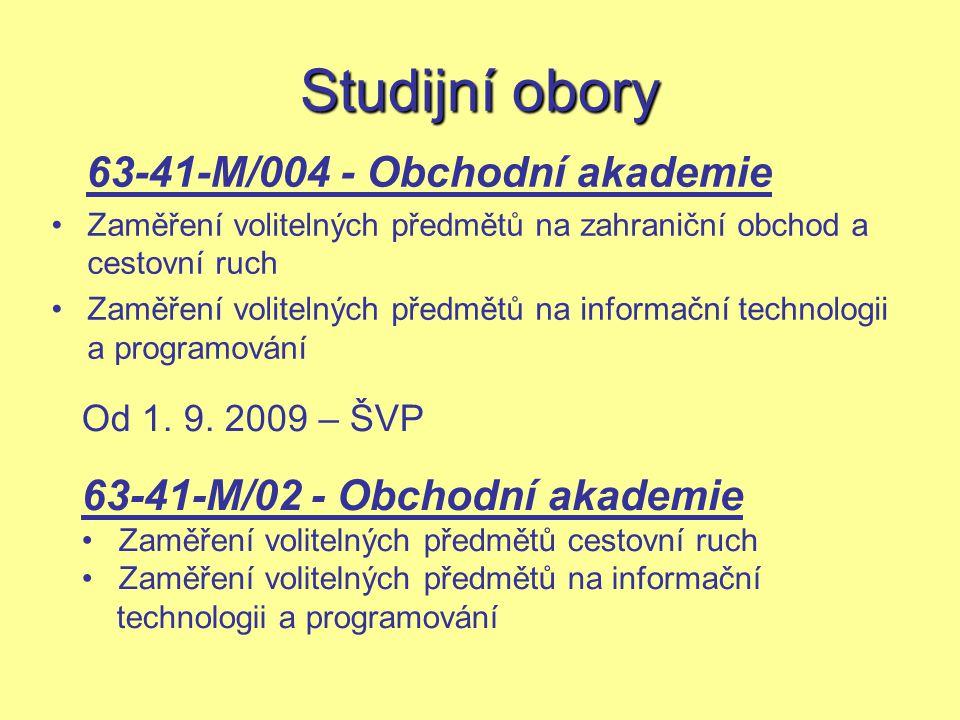 Studijní obory 63-41-M/004 - Obchodní akademie Zaměření volitelných předmětů na zahraniční obchod a cestovní ruch Zaměření volitelných předmětů na informační technologii a programování Od 1.