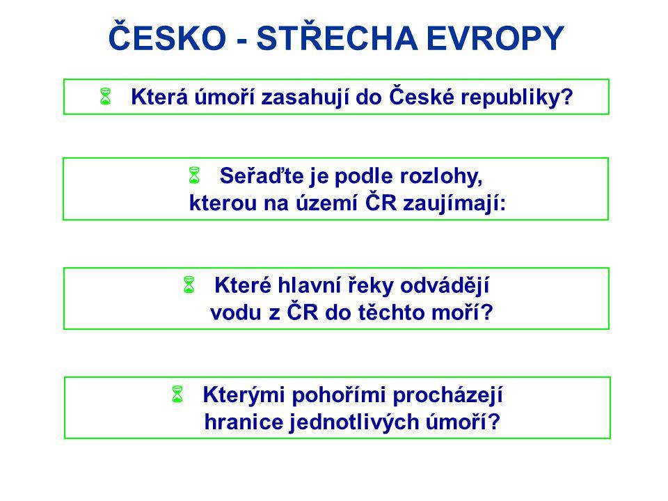 ČESKO - STŘECHA EVROPY  Která úmoří zasahují do České republiky.