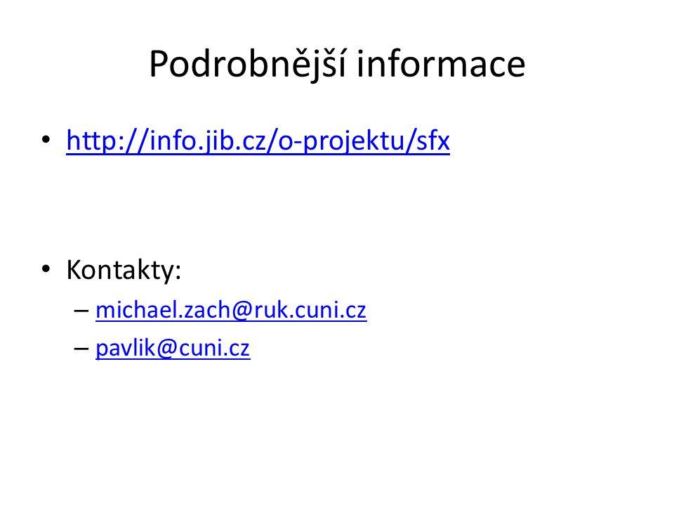 Podrobnější informace http://info.jib.cz/o-projektu/sfx Kontakty: – michael.zach@ruk.cuni.cz michael.zach@ruk.cuni.cz – pavlik@cuni.cz pavlik@cuni.cz