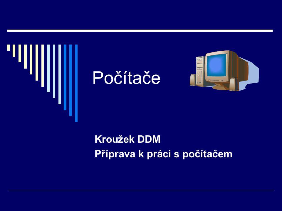 Počítače Kroužek DDM Příprava k práci s počítačem