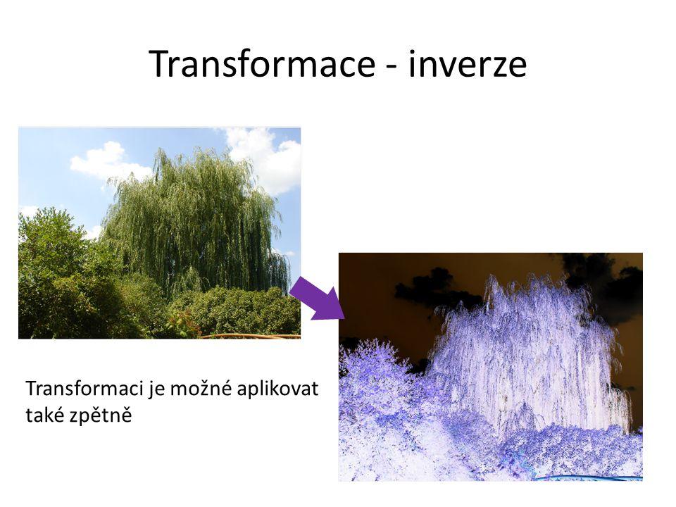 Transformace - inverze Transformaci je možné aplikovat také zpětně