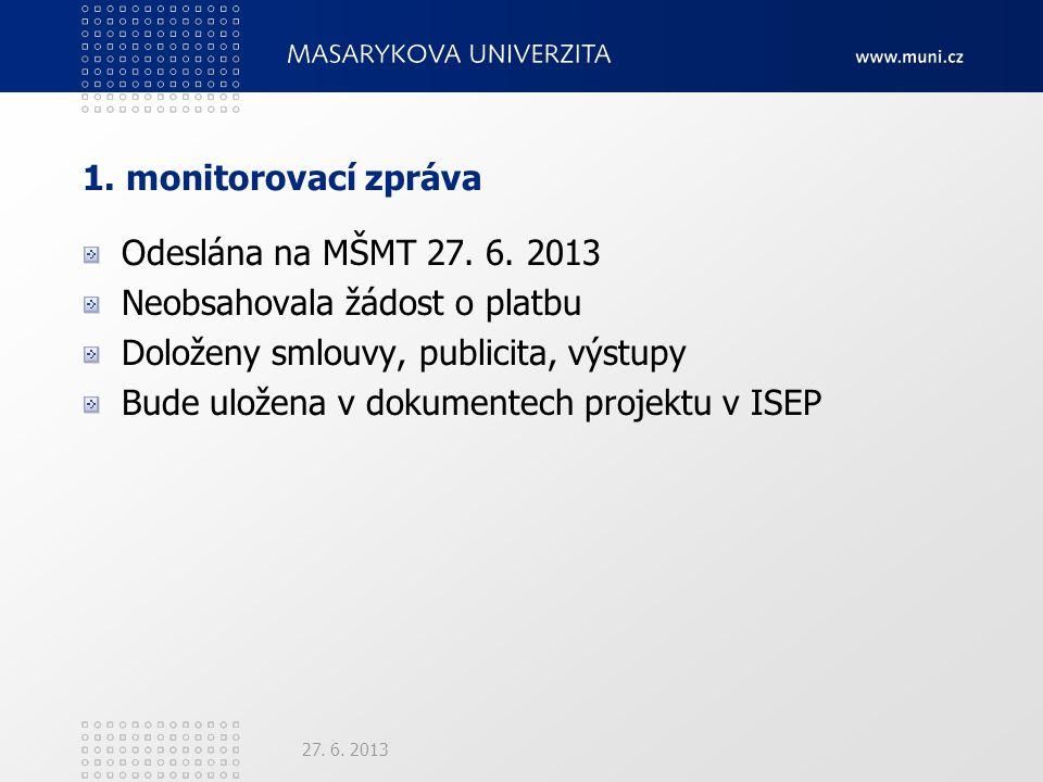 1. monitorovací zpráva Odeslána na MŠMT 27. 6.