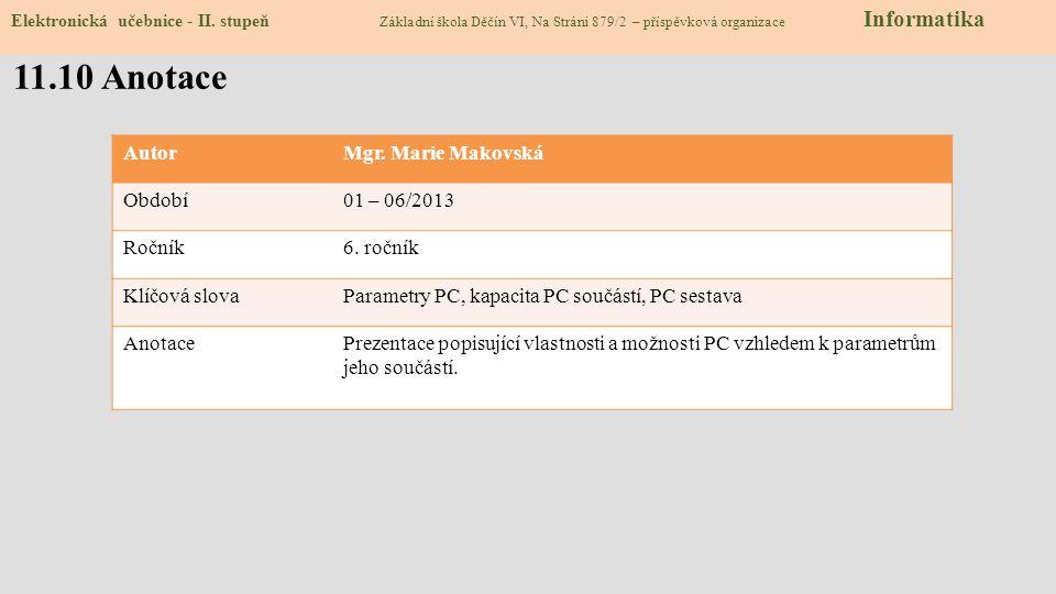11.10 Anotace AutorMgr. Marie Makovská Období01 – 06/2013 Ročník6.