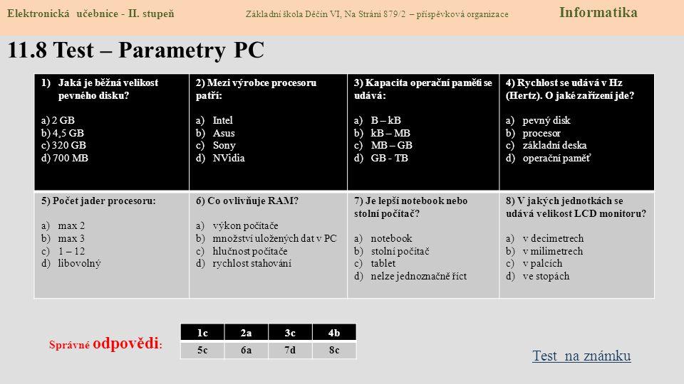 11.8 Test – Parametry PC 1)Jaká je běžná velikost pevného disku.