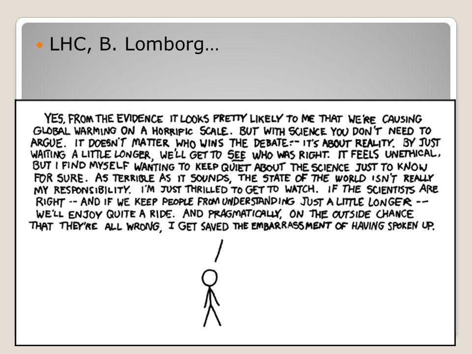 LHC, B. Lomborg…
