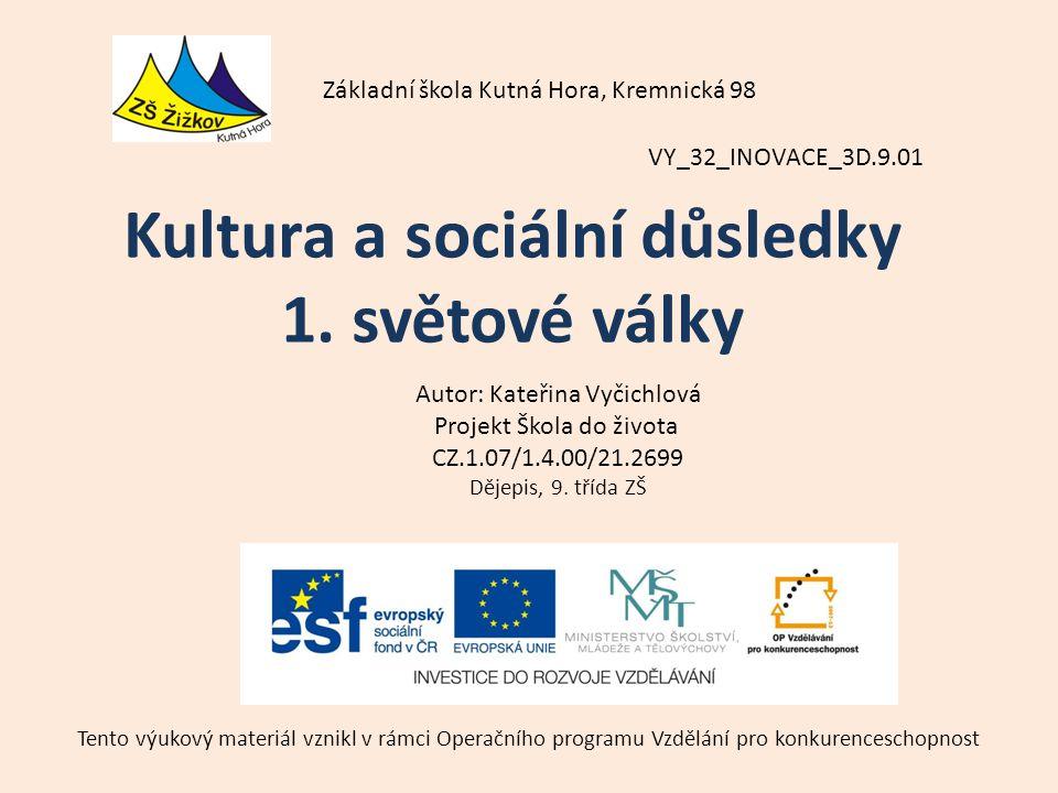 VY_32_INOVACE_3D.9.01 Autor: Kateřina Vyčichlová Projekt Škola do života CZ.1.07/1.4.00/21.2699 Dějepis, 9.