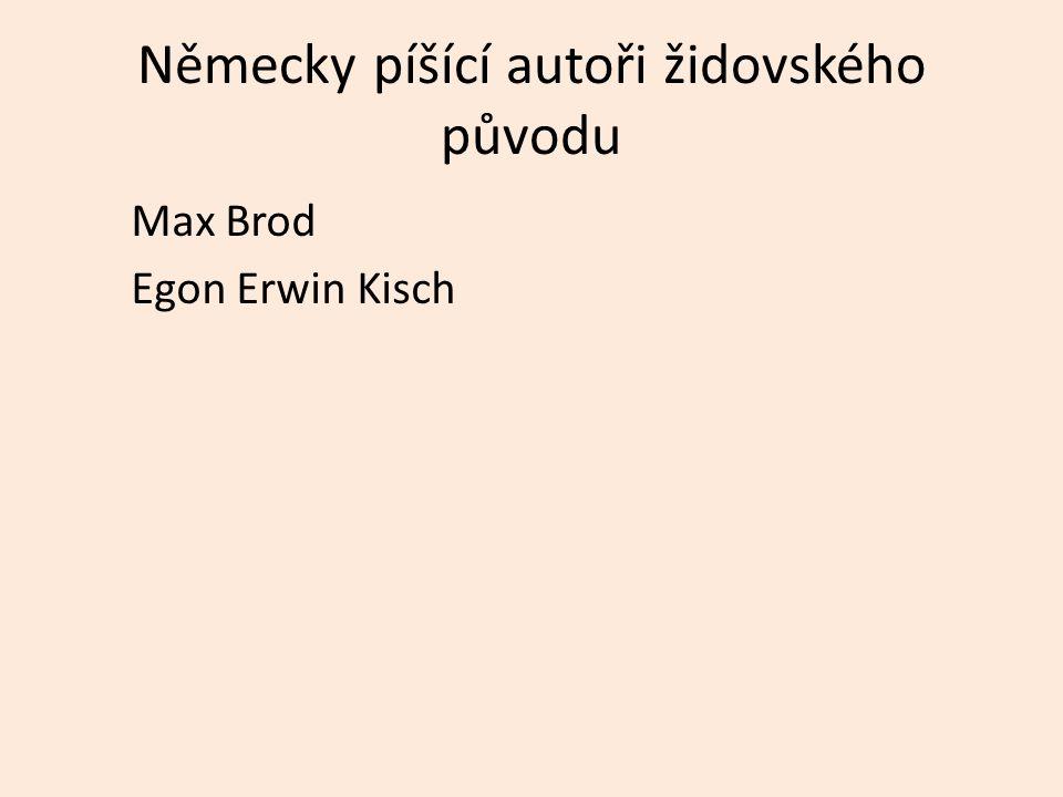 Německy píšící autoři židovského původu Max Brod Egon Erwin Kisch