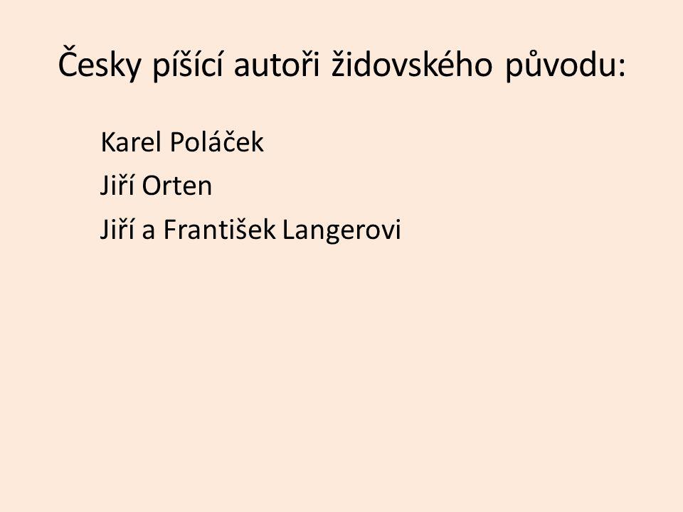 Česky píšící autoři židovského původu: Karel Poláček Jiří Orten Jiří a František Langerovi
