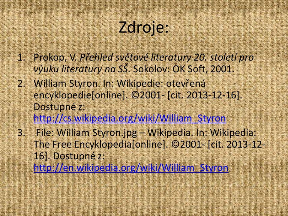 Zdroje: 1.Prokop, V.Přehled světové literatury 20.