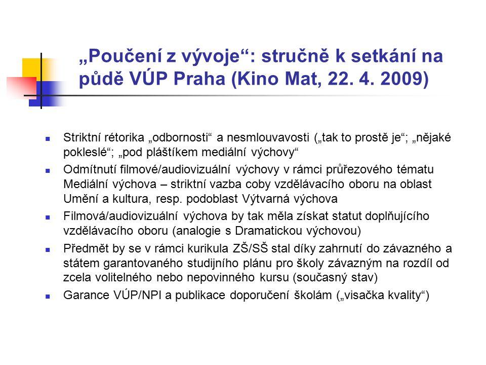 """""""Poučení z vývoje : stručně k setkání na půdě VÚP Praha (Kino Mat, 22."""