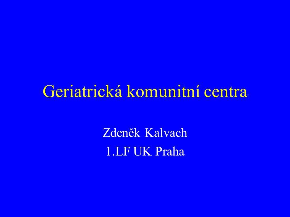 Geriatrická komunitní centra Zdeněk Kalvach 1.LF UK Praha