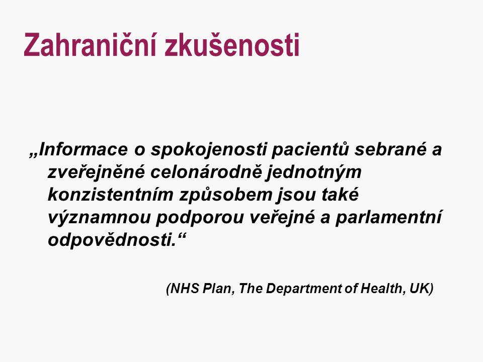 """Zahraniční zkušenosti """"Informace o spokojenosti pacientů sebrané a zveřejněné celonárodně jednotným konzistentním způsobem jsou také významnou podporo"""