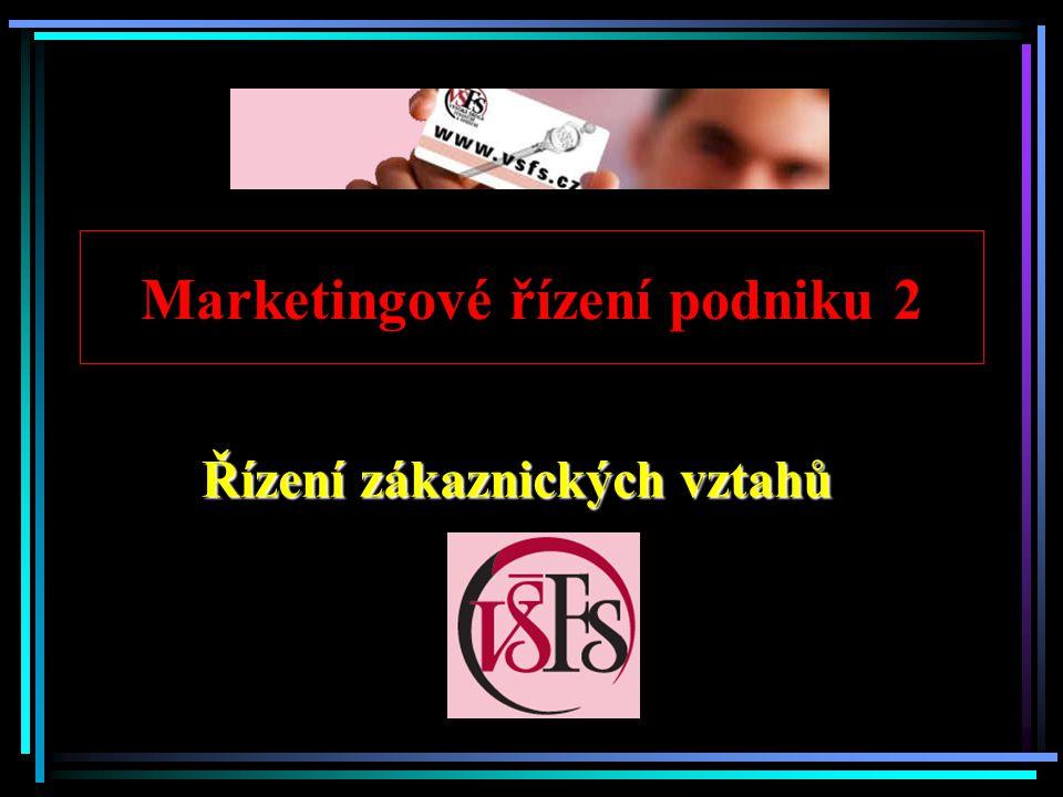 Marketingové řízení podniku 2 Řízení zákaznických vztahů