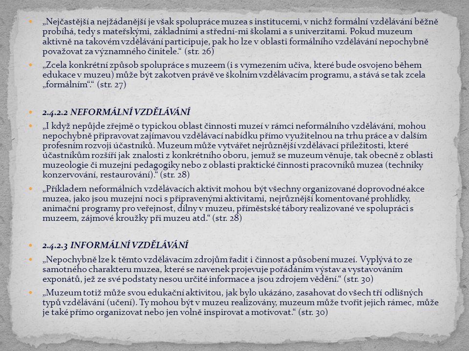 4.4 ORGANIZAČNÍ FORMY MUZEJNÍ EDUKACE 4.4.1 KDE PROBÍHÁ MUZEJNÍ EDUKACE.