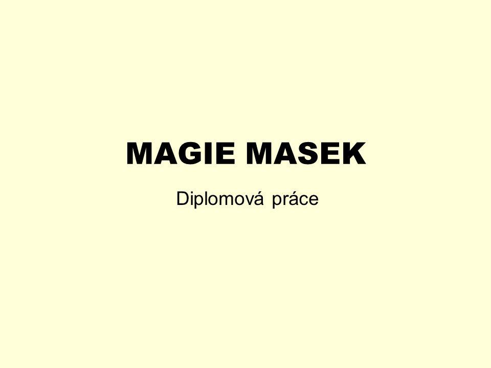 MAGIE MASEK Diplomová práce