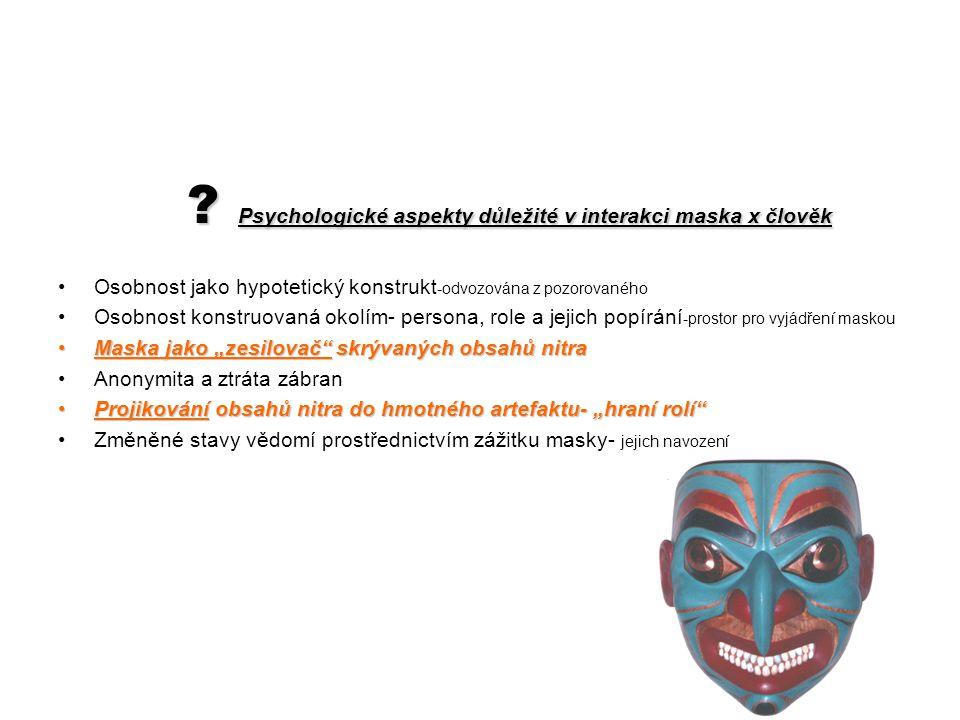 ? Psychologické aspekty důležité v interakci maska x člověk ? Psychologické aspekty důležité v interakci maska x člověk Osobnost jako hypotetický kons