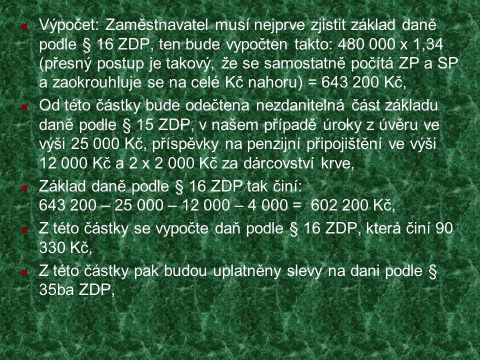 Pan Šprňa se v březnu 2014 oženil.Jeho manželka po celý rok neměla zdanitelné příjmy.