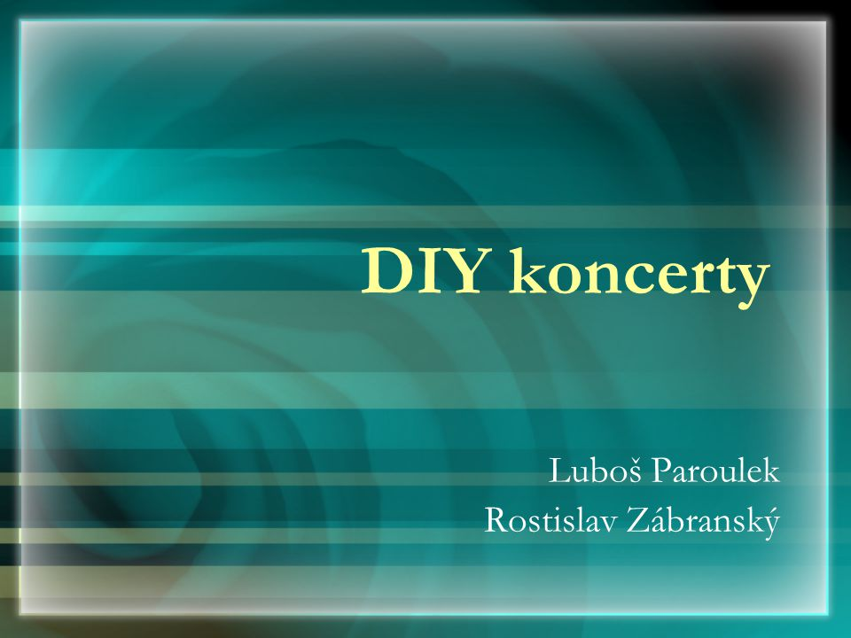 DIY koncerty Luboš Paroulek Rostislav Zábranský