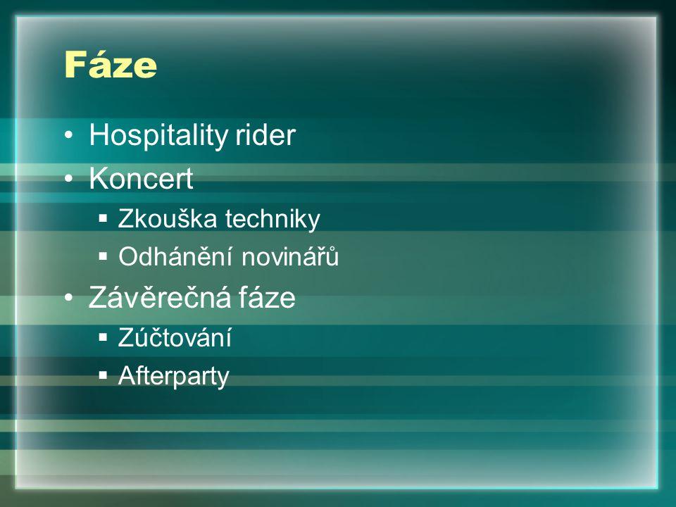 Fáze Hospitality rider Koncert  Zkouška techniky  Odhánění novinářů Závěrečná fáze  Zúčtování  Afterparty