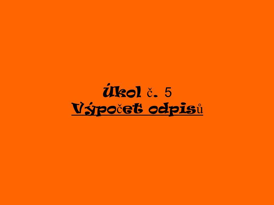 Úkol č. 5 Výpo č et odpis ů