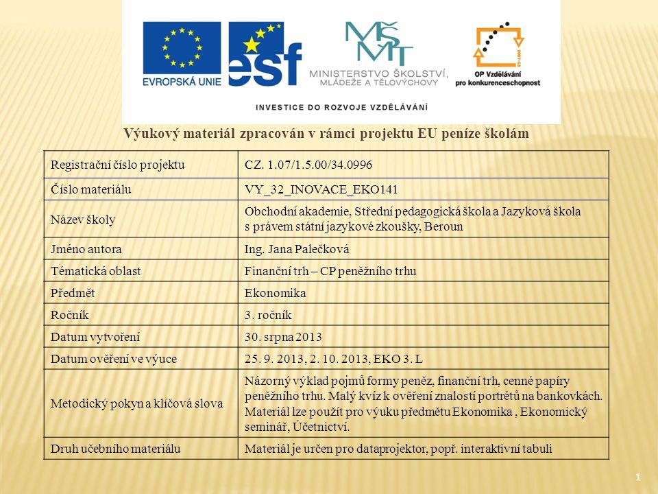 1 Výukový materiál zpracován v rámci projektu EU peníze školám Registrační číslo projektuCZ. 1.07/1.5.00/34.0996 Číslo materiáluVY_32_INOVACE_EKO141 N