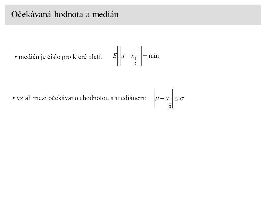 Očekávaná hodnota a medián medián je číslo pro které platí: vztah mezi očekávanou hodnotou a mediánem:
