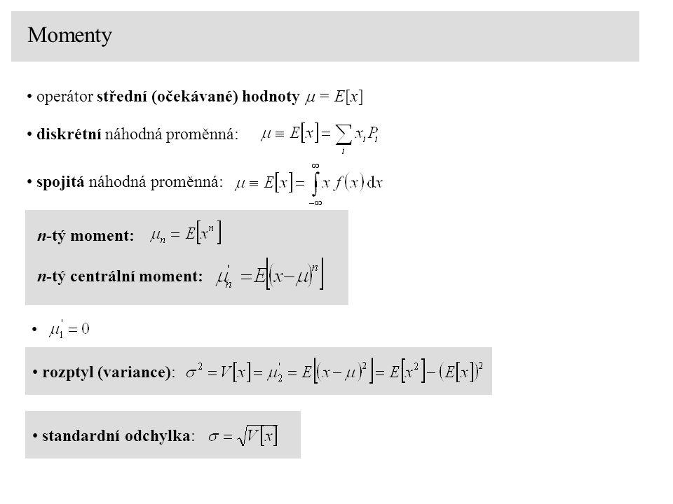 Momenty operátor střední (očekávané) hodnoty  = E[x] diskrétní náhodná proměnná: n-tý moment: spojitá náhodná proměnná: n-tý centrální moment: rozpty