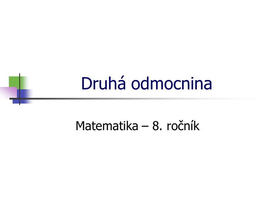 Druhá odmocnina Matematika – 8. ročník