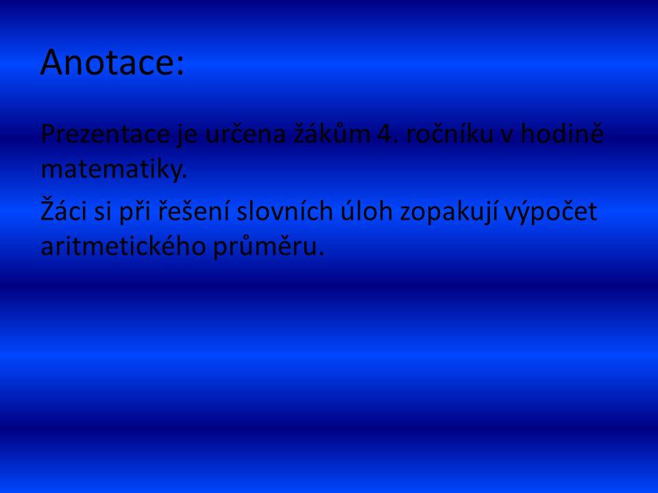 Anotace: Prezentace je určena žákům 4. ročníku v hodině matematiky.