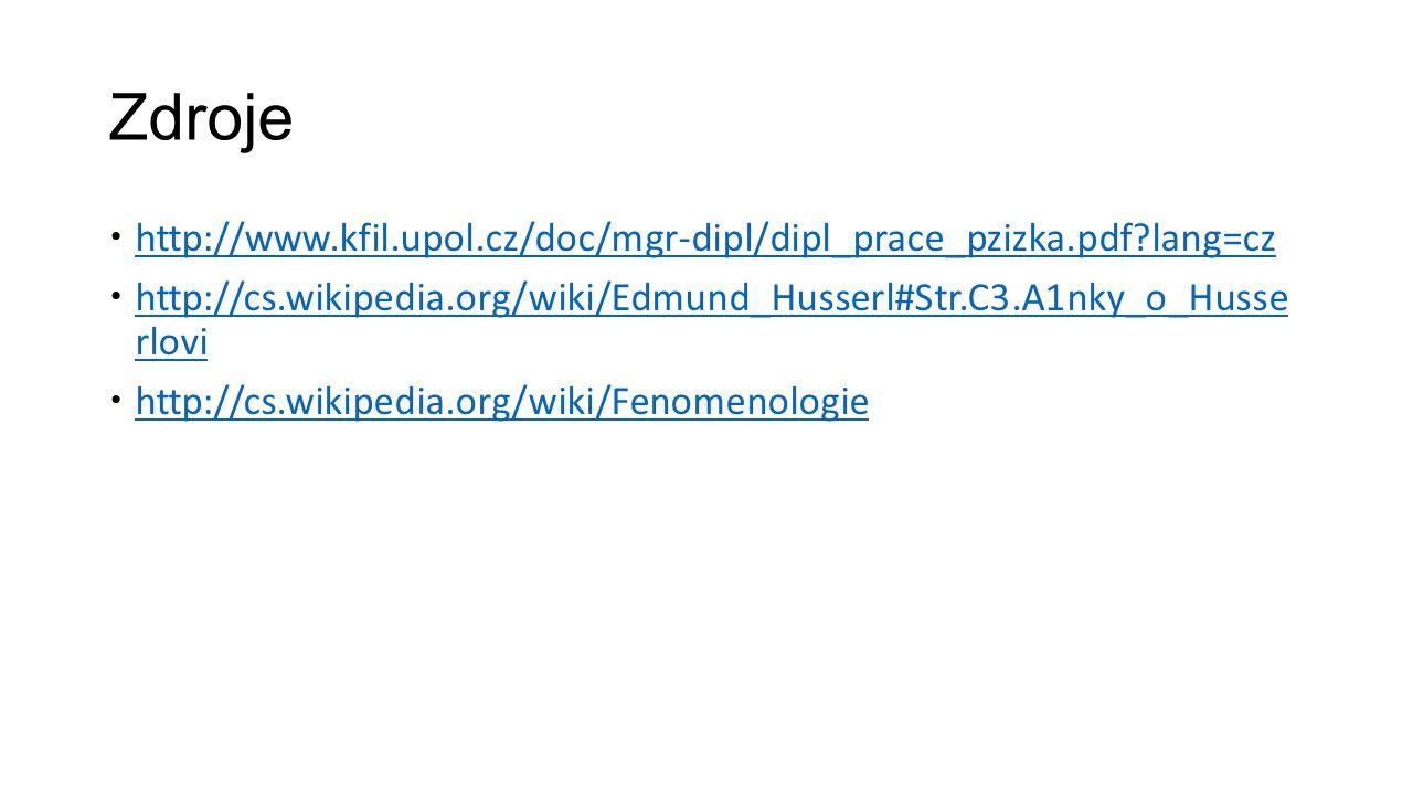 Zdroje  http://www.kfil.upol.cz/doc/mgr-dipl/dipl_prace_pzizka.pdf?lang=cz http://www.kfil.upol.cz/doc/mgr-dipl/dipl_prace_pzizka.pdf?lang=cz  http: