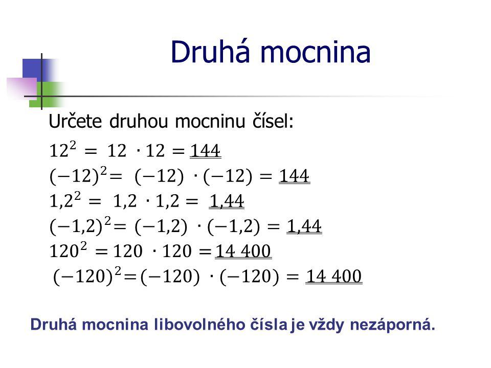Druhá mocnina Určete druhou mocninu čísel: Při výpočtu druhé mocniny se počet nul zdvojnásobuje.
