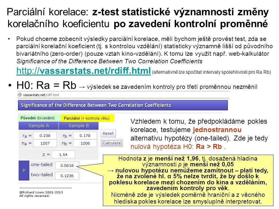 49 Parciální korelace: z-test statistické významnosti změny korelačního koeficientu po zavedení kontrolní proměnné Pokud chceme zobecnit výsledky parc