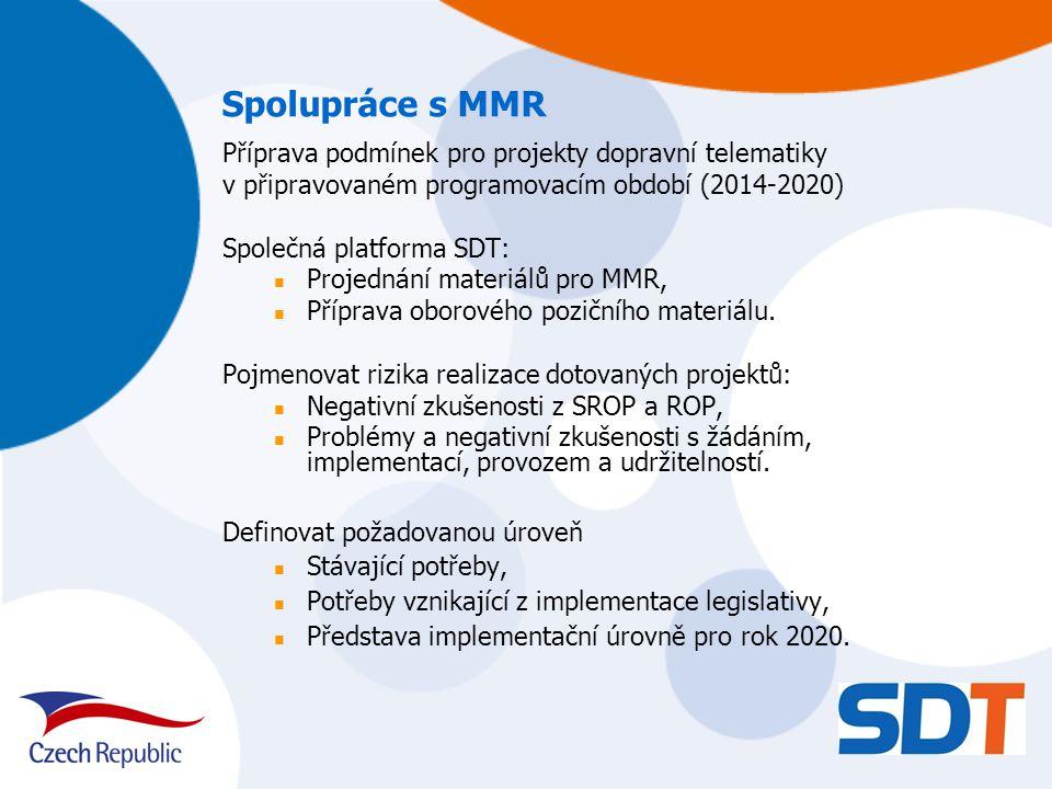 Příprava podmínek pro projekty dopravní telematiky v připravovaném programovacím období (2014-2020) Společná platforma SDT: Projednání materiálů pro MMR, Příprava oborového pozičního materiálu.