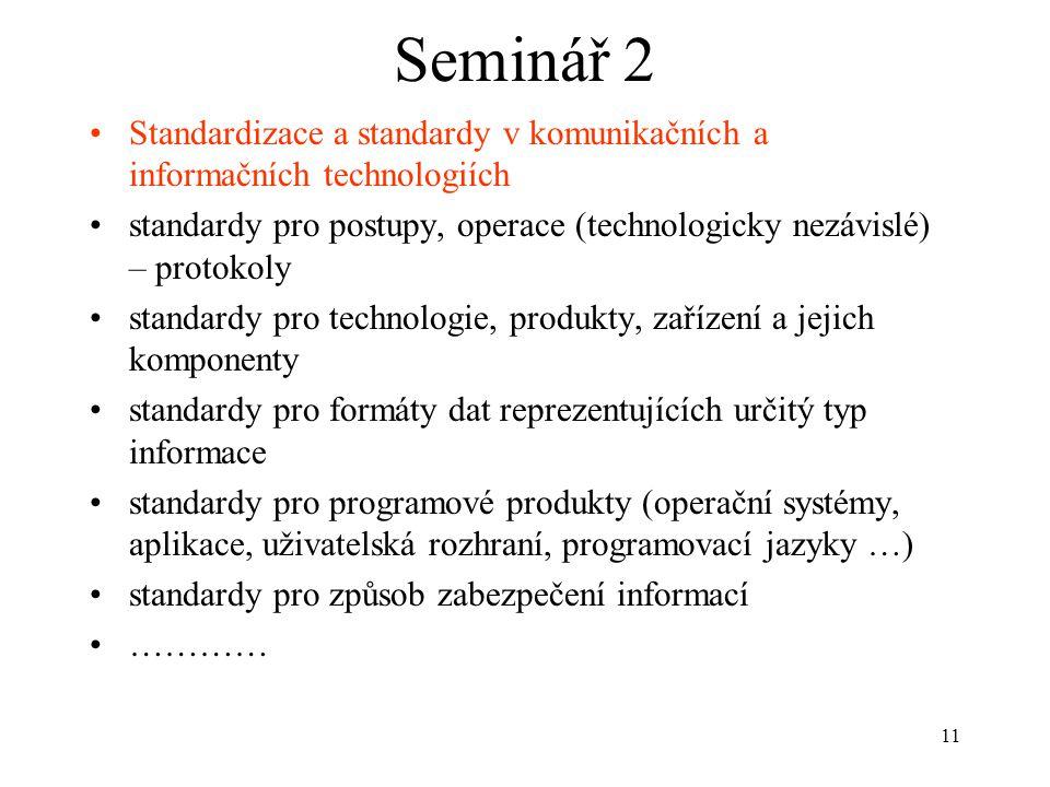 11 Seminář 2 Standardizace a standardy v komunikačních a informačních technologiích standardy pro postupy, operace (technologicky nezávislé) – protoko