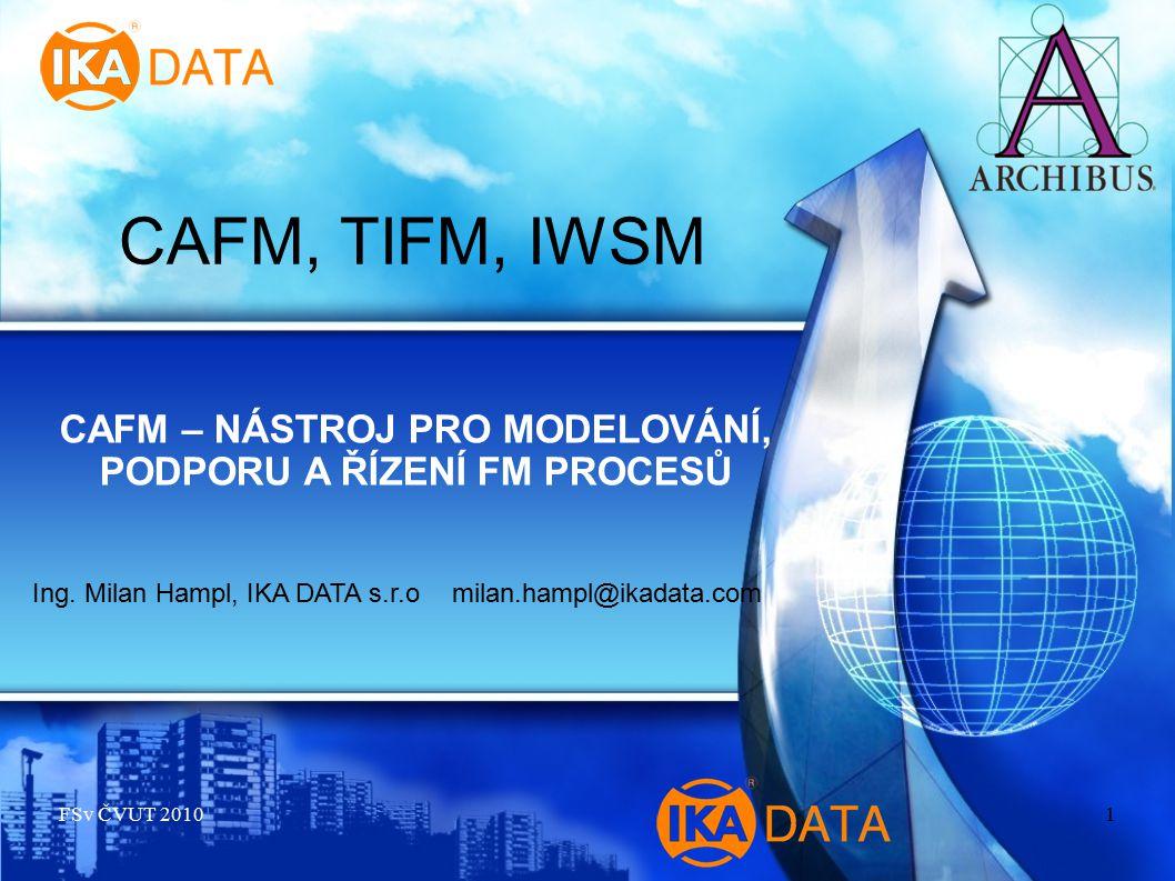 AGENDA:  Proč implementovat CAFM systém .